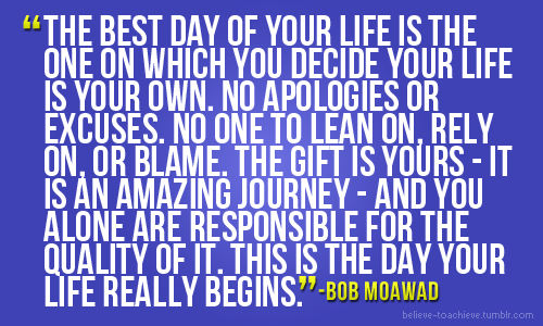The Best Day of Your Life is When You Decide it's YOUR Life